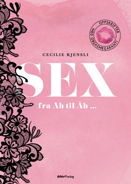 Sex fra Ah til Åh – Oppskrifter med Orgasmegaranti